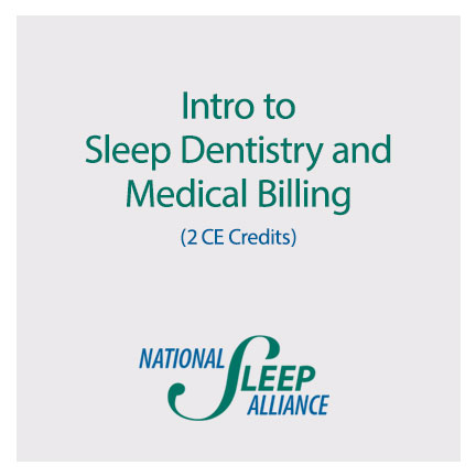 Intro to Sleep Dentistry and Medical Billing