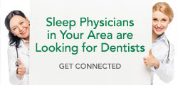 Sleep Physicians in Your Area are Looking for Dentists